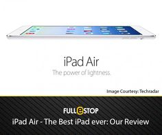 #iPadAir: The Best iPad ever? A @fullestopreview