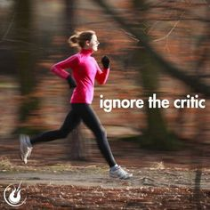 Ignore the critic. #running #quote