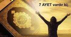 7 Ayet Vardır ki Gök Yere İnse Bunu Okuyan Kurtulur