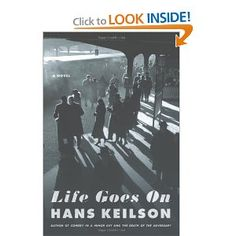 """Published when the author was just 23, """"Life Goes On"""" was Hans Keilson's literary debut, an extraordinary autobiographical novel that paints a dark yet illuminating portrait of Germany between the world wars. The book was banned by the Nazis in 1934."""