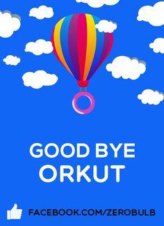 Orkut's last days: Bid Goodbye to your first social networking site.  #GoodByeOrkut #30Sept #LastLogin #OrkutLastDay #zeroBulb #Orkut   www.zerobulb.com