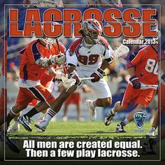 Lacrosse Wall Calendar: You've never seen Lacrosse like this before—photos that put you right in the middle of the action! Lacrosse is the fastest growing sport in North America. And here's the calendar for lacrosse fans everywhere. Every month you'll get an inside look at the fastest game on two feet.  http://www.calendars.com/Assorted-Sports/Lacrosse-2013-Wall-Calendar/prod201300002257/?categoryId=cat00408=cat00408