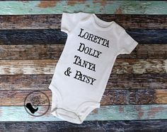 Loretta Lynn, Dolly Parton, Tanya Tucker, & Pantsy Cline. Country Women Baby Clothing, Country Music, Country Baby, Country Style by HonkyTonkBoutique