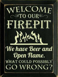 ...We have pointy sticks and open flame...