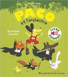 Amazon.fr - Paco et l'orchestre: 16 musiques à écouter - Magali Le Huche - Livres
