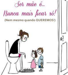 Ser mãe é...
