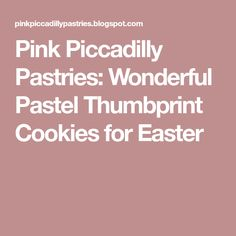 Pink Piccadilly Pastries: Wonderful Pastel Thumbprint Cookies for Easter