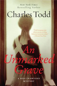 An Unmarked Grave ...... Charles Todd.  In celebration of the 100th anniversary to WW1, I chose this to read.  So far so good.