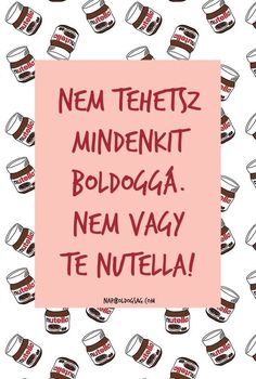Ez lesz a háttérképem❤ Nutella Quotes, Funny Photos, Funny Images, Words Quotes, Life Quotes, Meant To Be Quotes, Good Sentences, Best Friend Picture Frames, Picture Quotes