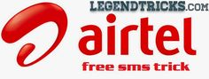 Send Free Unlimited SMS Using Airtel  Hello! Guyz, This is m.y first post on LegendTricks.com..So here I start..Today I am going to share  a wonderful trick that is How to send Unlimited free SMS for Airtel Users. And you dont have to spend a single penny for sms packs :D. Intresting?..