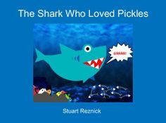 "StoryJumper book - ""The Shark Who Loved Pickles"". An unlikely friendship between a shark and a fisherman cultivated over a rather peculiar food."