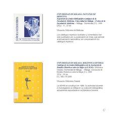 Exposición de fondos bibliográficos antiguos de la Facultad de Medicina, Universidad de Málaga : 25 años de la Facultad de Medicina. Catálogo de los fondos bibliográficos de la Asociación de Estudios Históricos sobre la Mujer (A.E.H.M.). Ejemplares localizables en http://jabega.uma.es/