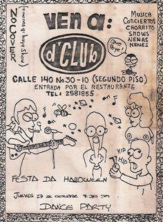 Cuando tenia mi propio bar, con el mismo nombre de la banda dClub, haciamos conciertos como este para Halloween, yo siempre dibuje mis afiches!!!