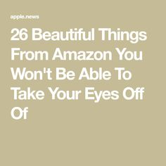 26 Beautiful Things From Amazon You Won't Be Able To Take Your Eyes Off Of Buzzfeed Gifts, Amazon Buy, Online Shopping For Women, Helpful Hints, Beautiful Things, Eyes, Learning, My Love, Gift Ideas