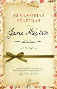 As Memórias Perdidas de Jane Austen - Syrie James ~ Bebendo Livros