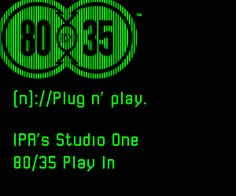 Watch, Listen, and Vote in IPR's Studio One 80/35 Play In