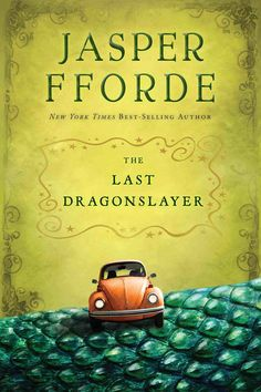The Last Dragonslayer by Jasper Fforde - Best young reading since harry potter!