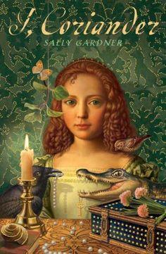 """I Coriander"" by Sally Gardner - A unique variation of the Cinderella fairytale"