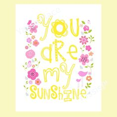 You Are My Sunshine Girl Nursery Art  - Flowers, birds and butterflies in yellow, pink, green, orange and grey  8 in x 10 in by YassisPlace