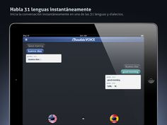 iTranslate Voice HD: traductor que utiliza el sistema de reconocimiento de voz de Nuance, el mismo que aprovecha Siri, traduce 31 lenguas distintas utilizando la voz. $12 MXN