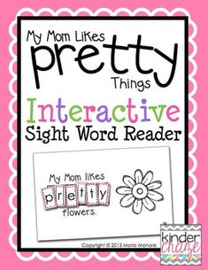 "Perfect for Mothers Day!  An emergent reader to provide students with an opportunity to learn to read and spell the sight word ""pretty"" in a hands-on way."