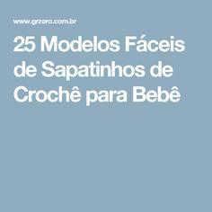 25 Modelos Fáceis de Sapatinhos de Crochê para Bebê