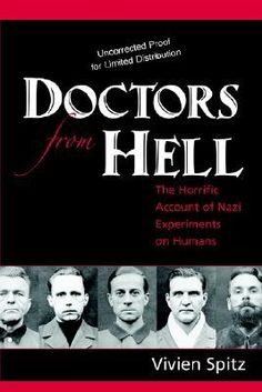 Doctors from Hell: The Horrific Account of Nazi Experiments on Humans - want to read this Reading Lists, Book Lists, Scary Documentaries, Books To Read, My Books, Holocaust Books, English Novels, True Crime Books, Book Journal