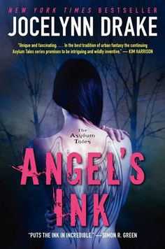 Cover Reveal: Angel's Ink (The Asylum Tales #1) by Jocelynn Drake. Coming 10/16/12