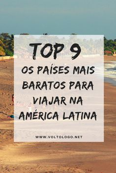 Os países mais baratos para viajar na América Latina
