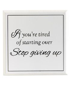 Look at this White 'Stop Giving Up' Wall Sign on #zulily today!