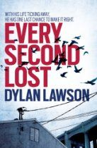 Every Second Lost By Dylan Lawson - Gripping and mesmerising from the first to last page, Every Second Lost is a thriller to challenge the best from master storytellers Linwood Barclay and Harlan Coben.    Elias Hawks' world changed for ever when, as a teenager, he crashed his car and woke, six weeks later, to find he had lost the girl of his dreams and very nearly his life.     Seventeen years later, all Elias has left is his career as an accident investigator
