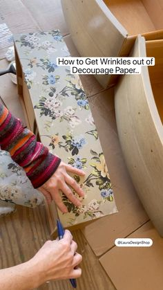 How to Get Wrinkles out of Decoupage Paper..