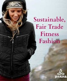 Love prAna, this coat is to die for! This would be a great gift for my mom this christmas! She lives in fashionable workout gear! #FairTuesday Sustainable, Fair Trade Fitness Fashion: prAna Apparel