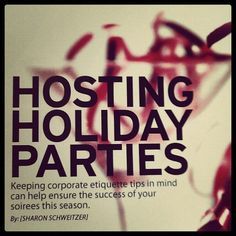 Hosting Holiday Parties 101. #Etiquette