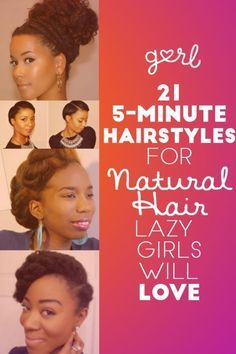 21 Five Minute Hairstyles For Natural Hair That Lazy Girls Will Love