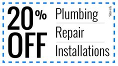 Save 20% off plumbing replair and installations!