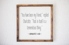 Charlottes Web Quote Book Quote Sign Kids Room Sign by Sophistiqa Framed Quotes, Sign Quotes, Book Quotes, Charlottes Web Quotes, Storybook Nursery, New Home Quotes, Thing 1, Room Signs, Inspiration Wall
