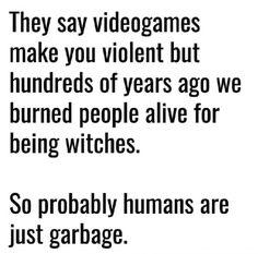 Damn it Humans
