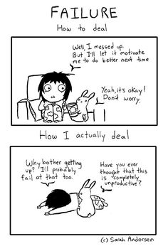 Failure: How to deal with it vs. How I actually deal with it xD (by  Sarah Andersen)