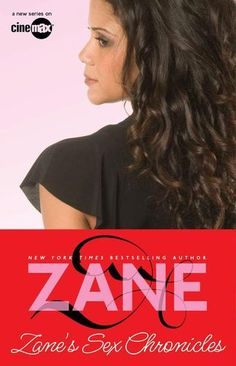 Zane's Sex Chronicles by Zane - New York Times bestselling author Zane presents a tantalizing short story collection, Zane's Sex Chronicles, which is now the basis of the Cinemax series Zane's Sex Chronicles -- the first urban erotic series on television.