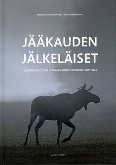 Kirja-arvostelu: Jääkauden jälkeläiset – Suomen lintujen ja nisäkkäiden varhainen historia – KALMISTOPIIRI