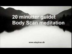 Body Scan - 20 min. guidet Mindfulness meditation - mere nærvær & indre ro - YouTube