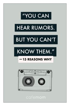 If we can leave our teens with one lesson, let this be the one. Rumors are the 'fake news' of adolescence. Quote from the Netflix series Reasons Why. 13 Reasons Why Aesthetic, 13 Reasons Why Reasons, 13 Reasons Why Netflix, Thirteen Reasons Why Book, 13 Reasons Why Quotes Sad, 13 Reasons Why Poster, Reason Quotes, Netflix Quotes, Movie Quotes