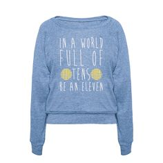 In A World Full of Tens Be an Eleven Parody White Print Racerback