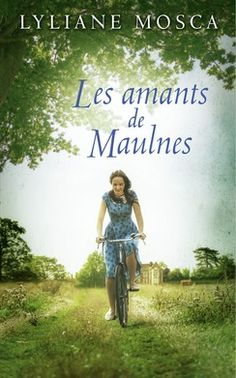 Les amants de Maulnes  - Lyliane Mosca