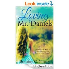 Loving Mr. Daniels - Kindle edition by Brittainy Cherry, Mickey Reed. Literature & Fiction Kindle eBooks @ Amazon.com.