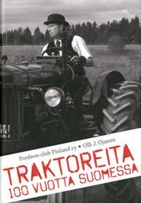 Traktoreita 100 vuotta Suomessa