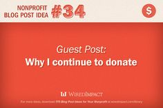 Nonprofit #Blog Post Idea No. 34: Have a donor write about why they continue to donate
