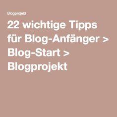 22 wichtige Tipps für Blog-Anfänger > Blog-Start > Blogprojekt
