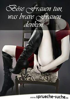 ...Böse Frauen tun......
